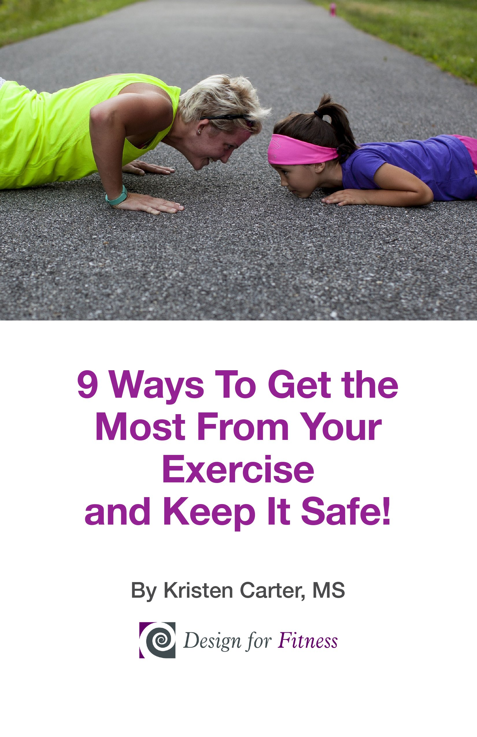 9 Ways To Get the Most From Your Exercise and Keep It Safe!